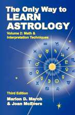 The Only Way to Learn about Astrology, Volume 2, Third Edition