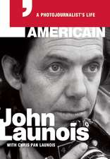 L'Americain: A Photojournalist's Life