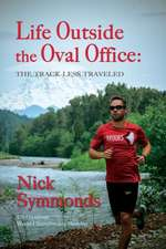Life Outside the Oval Office:  The Track Less Traveled