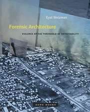 Forensic Architecture – Violence at the Threshold of Detectability