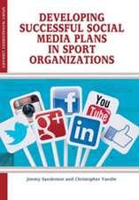 Developing Successful Social Media Plans in Sport Organizations