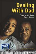 Dealing with Dad:  Teens Write about Their Fathers