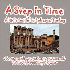 A Step in Time--A Kid's Guide to Ephesus, Turkey:  The Secret Strategy That Built the Steelers Dynasty
