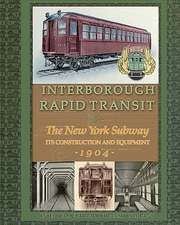 Interborough Rapid Transit:  The New York Subway Its Construction and Equipment