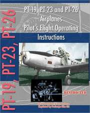 PT-19, PT-23 and PT-26 Airplanes Pilot's Flight Operating Instructions:  The Story of the U.S. Navy's Motor Torpedo Boats