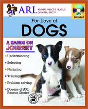 For Love of Dogs [With DVD]