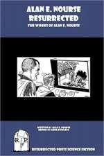 Alan E. Nourse Resurrected:  The Works of Alan E. Nourse