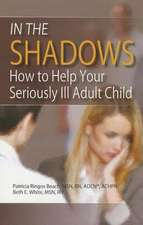 In the Shadows:  How to Help Your Seriously Ill Adult Child