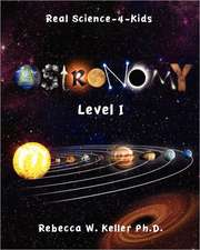 Level I Astronomy Real Science-4-Kids:  A Laboratory Manual