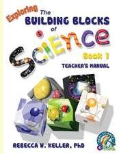 Exploring the Building Blocks of Science Book 1: Teacher's Manual