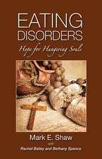 Eating Disorders:  Hope for Hungering Souls