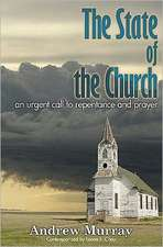 The State of the Church:  An Urgent Call to Repentance and Prayer