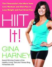 Hiit It!:  The Fitnessista Ao N Ys Get More from Less Workout and Diet Plan to Lose Weight and Feel Great Fast