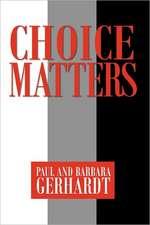 Choice Matters