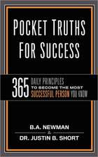Pocket Truths for Success:  365 Daily Principles to Become the Most Successful Person You Know