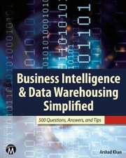 Business Intelligence & Data Warehousing Simplified:  500 Questions, Answers, and Tips