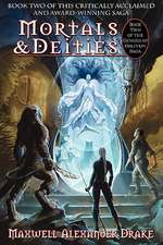 Mortals & Deities - Book Two of the Genesis of Oblivion Saga