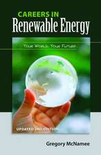 Careers in Renewable Energy, Updated 2nd Edition:  Your World, Your Future