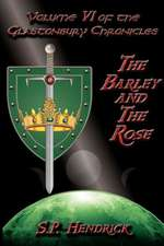 The Barley and the Rose