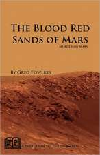 The Blood Red Sands of Mars:  Murder on Mars