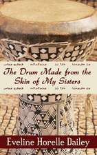 The Drum Made from the Skin of My Sisters