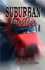 Suburban Hustler:  Honour & Privilege