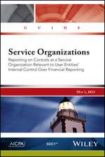 Service Organizations: Reporting on Controls at a Service Organization Relevant to User Entities′ Internal Control Over Financial Reporting