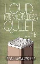 Loud Memories of a Quiet Life