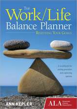 The Work/Life Balance Planner: Resetting Your Goals