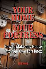 Your Home Your Fortress