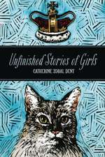 Unfinished Stories of Girls:  Five Plays
