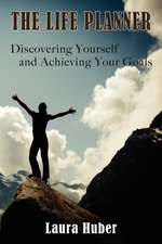 The Life Planner, Discovering Yourself and Achieving Your Goals