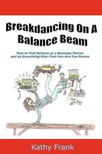Breakdancing on a Balance Beam