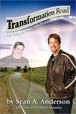 Transformation Road - My Trip to Over 500 Pounds and Back