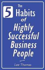 The 5 Habits of Highly Successful Business People
