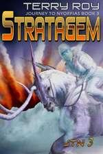 Stratagem:  Journey to Nyorfias, Book 3