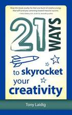 21 Ways to Skyrocket Your Creativity