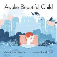 Awake Beautiful Child