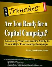 Are You Ready for a Capital Campaign? Assessing Your Nonprofit's Ability to Run a Major Fundraising Campaign