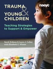 Helping Young Children Impacted by Trauma: Strategies for Teachers