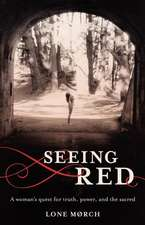 Seeing Red:  A Woman's Quest for Truth, Power, and the Sacred