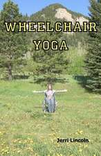 Wheelchair Yoga:  It All Started...