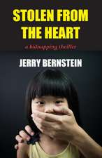 Stolen from the Heart:  A Kidnapping Thriller
