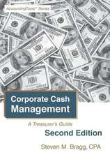 Corporate Cash Management:  A Treasurer's Guide