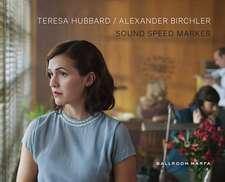 Teresa Hubbard & Alexander Birchler:  Sound Speed Marker