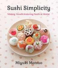 Sushi Simplicity: Making Mouth-Watering Sushi At Home