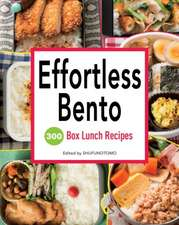 Effortless Bento: 300 Box Lunch Recipes