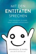 Mit Den Entitäten Sprechen - Talk to The Entities - German