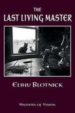 The Last Living Master