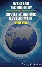 Western Technology and Soviet Economic Development 1930 to 1945